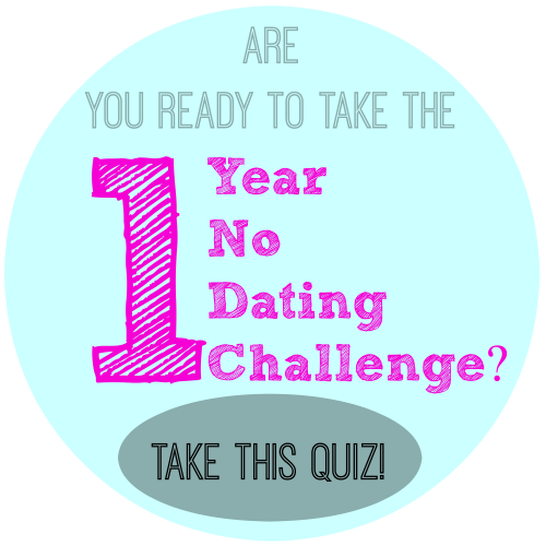 Are You Ready to Take the One Year No Dating Challenge?