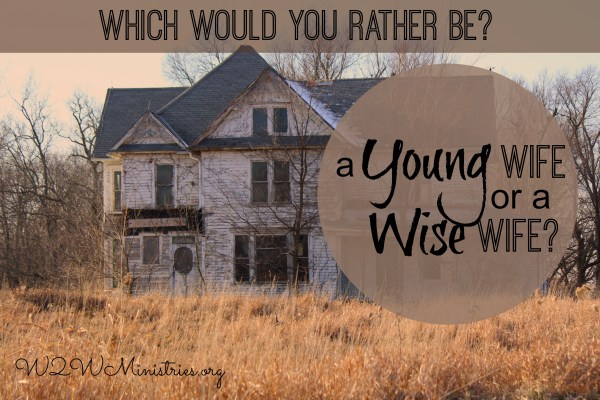 Which Would You Rather Be? A Young Wife or a Wise Wife?