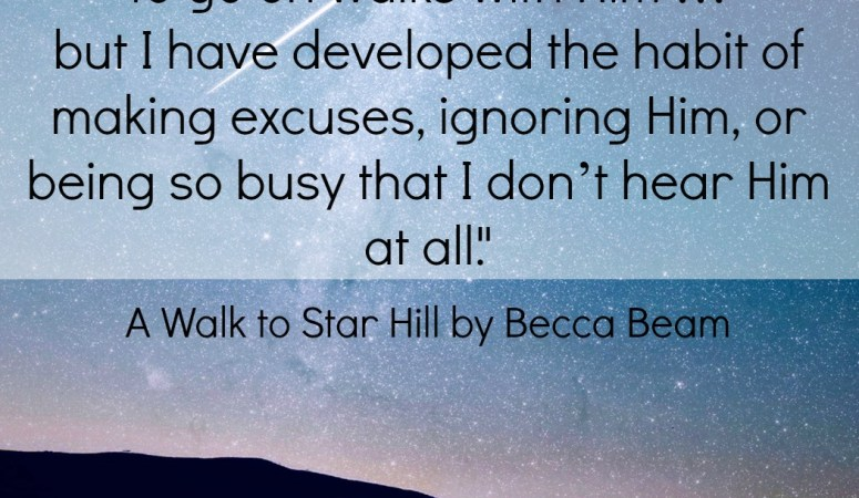 A Walk to Star Hill :: Cultivating a Relationship with God