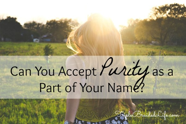 Can You Accept Purity as a Part of Your Name