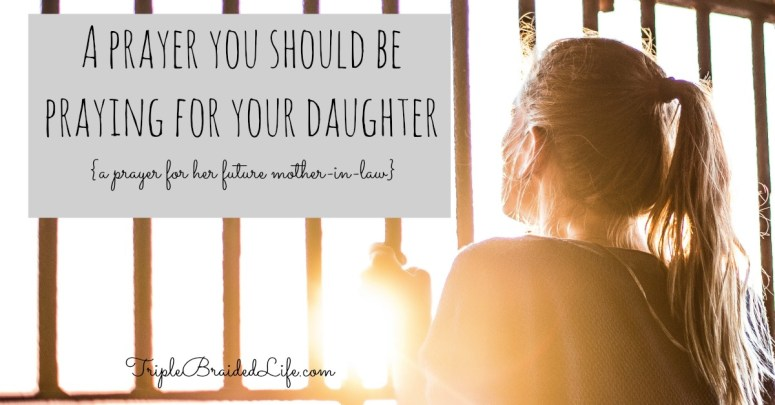 a-prayer-you-should-be-praying-over-your-daughter-1200x627