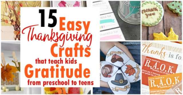 15 Easy Thanksgiving Crafts That Teach Kids Gratitude, from Preschool to Teens