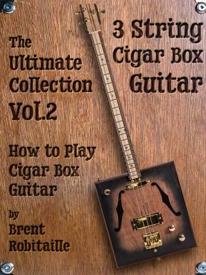 Cigar Box Guitar - The Ultimate Collection Volume Two