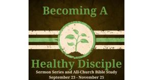 Graphic for sermon series becoming a healthy disciple