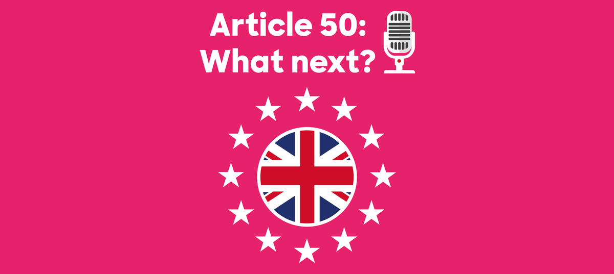 Podcast: Article 50: What next?