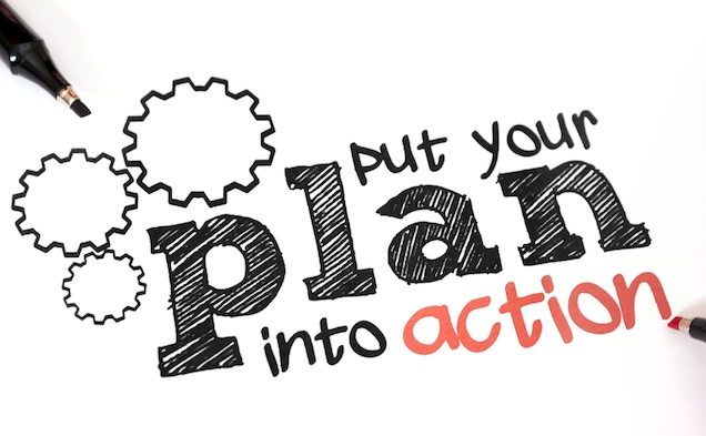 A Quick Guide: Putting Your Plans Into Action!
