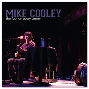 Mike Cooley The Fool On Every Corner