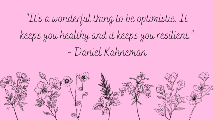 """""""It's a wonderful thing to be optimistic. It keeps you healthy and it keeps you resilient."""" Positive Quote by Daniel Kahneman"""