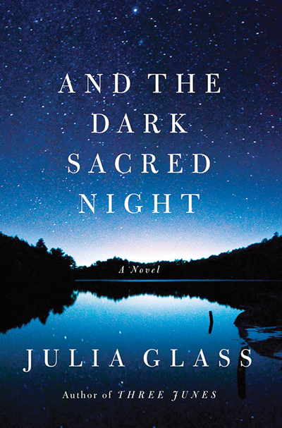 And the Dark Sacred Night by Julia Glass