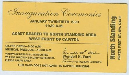 My ticket to President Bill Clinton's first inauguration ceremony.