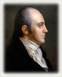 The crafty Aaron Burr.