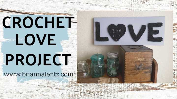Crochet LOVE | Valentine's Day DIY Home Decor | Brianna Lentz