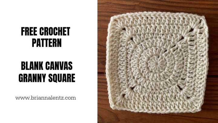 Blank Canvas Granny Square | Free Crochet Pattern | Brianna Lentz