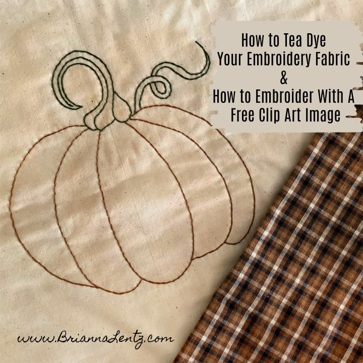 How to Tea Dye Your Embroidery Fabric for A Primitive Look and How to Embroider With A Free Clip Art Image