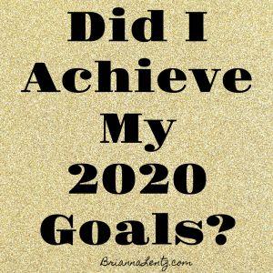 Brianna Lentz Feature Image Did I Achieve My 2020 Goals?