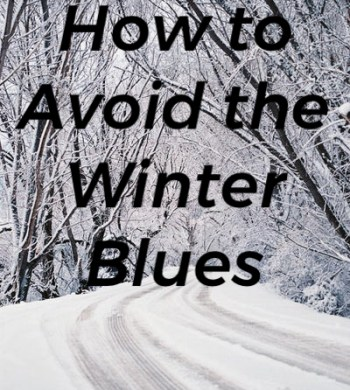 How to Avoid the Winter Blues