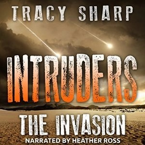 Audiobook: Intruders: The Invasion by Tracy Sharp (Read by Heather Ross)