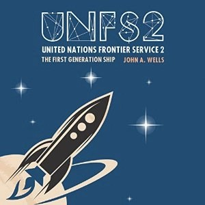 United Nations Frontier Service 2 The First Generation Ship by John A. Wells