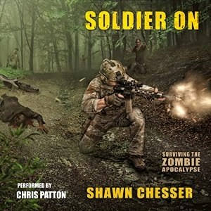 Audiobook: Solider On (Surviving The Zombie Apocalypse #2) by Shawn Chesser (Narrated by Chris Patton)
