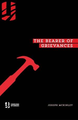 The Bearer of Grievances
