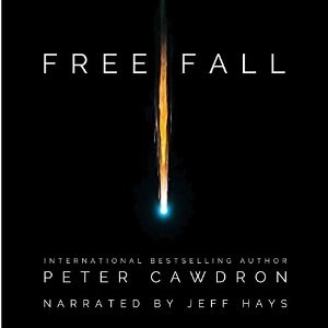 Audiobook: Free Fall by Peter Cawdron (Narrated by Jeff Hays)