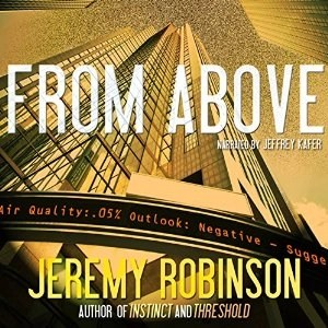 Audiobook: From Above – A Novella by Jeremy Robinson (Narrated by Jeffrey Kafer)