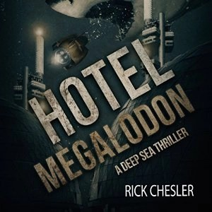 Audiobook: Hotel Megalodon by Rick Chesler (Narrated by Andrew Tell)