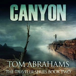 Audiobook: Canyon (Traveler #2) by Tom Abrahams (Narrated by Kevin Pierce)