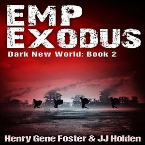 Audiobook: EMP Exodus (Dark New World #2) by Henry Gene Foster & JJ Holden (Narrated by Kevin Pierce)