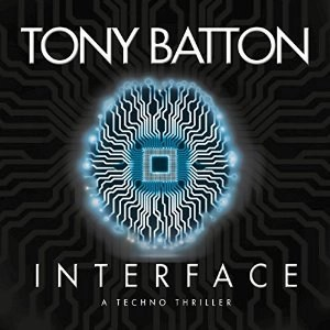 Interface by Tony Batton (Narrated by Daniel Philpott)