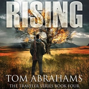 Rising (The Traveler Series #4) by Tom Abrahams (Narrated by Kevin Pierce)