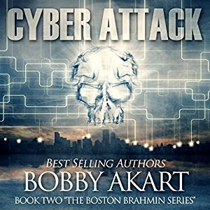 Audiobook: Cyber Attack: The Boston Brahmin Series Book 2 by Bobby Akart (Narrated by Joseph Morton)