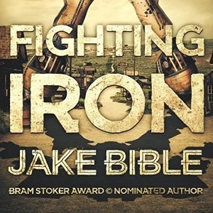 Audiobook: Fighting Iron by Jake Bible (Narrated by J. Scott Bennett)