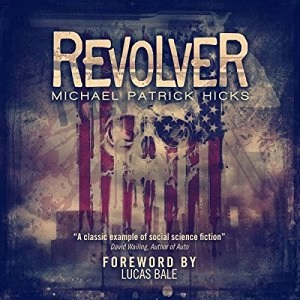 Audiobook: Revolver by Michael Patrick Hicks (Narrated by Patricia Santomasso)