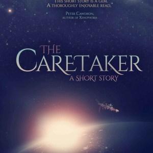 The Caretaker (A Short Story) by Jason Gurley