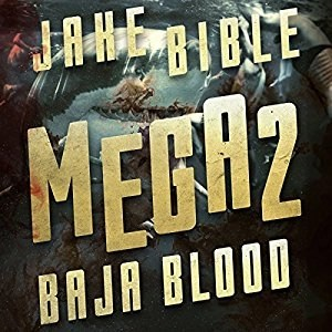 Audiobook: Baja Blood (Mega #2) by Jake Bible (Narrated by Lee Strayer)