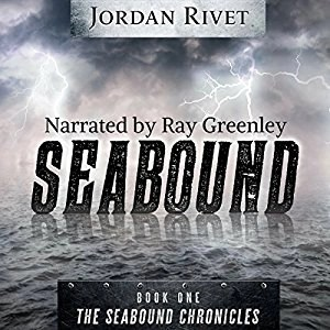 Audiobook: Seabound by Jordan Rivet (Narrated by Ray Greenley)