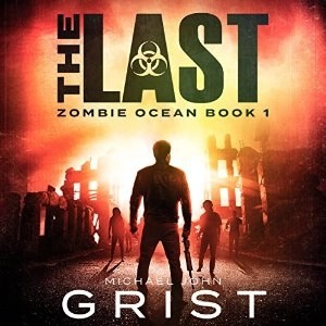 Audiobook: The Last (Zombie Ocean #1) by Michael John Grist (Narrated by Sean Patrick Hopkins)