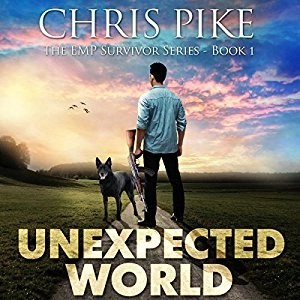 Audiobook: Unexpected World (EMP Survivor #1) by Chris Pike (Narrated by Kevin Pierce)
