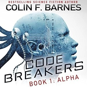 Audiobook: Alpha (Code Breakers #1) by Colin F. Barnes (Narrated by Marc