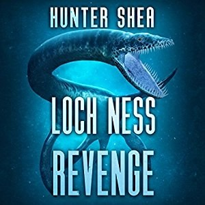 Audiobook: Loch Ness Revenge by Hunter Shea (Narrated by Wes Grant)