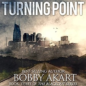Audiobook: Turning Point (Blackout Series #3) by Bobby Akart (Narrated by Kevin Pierce)