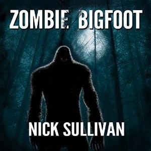 Audiobook: Zombie Bigfoot (Creature Quest #1) by Nick Sullivan (Narrated by the Author)