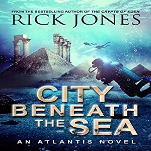 Audiobook: City Beneath The Sea (Quest For Atlantis #1) by Rick Jones (Narrated by Jonathan Johns)