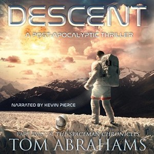 Descent (The SpaceMan Chronicles #2) by Tom Abrahams (Narrated by Kevin Pierce)