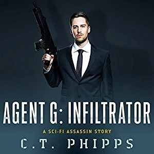 Agent G: Infiltrator by C.T. Phipps (Narrated by Jeffrey Kafer)
