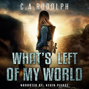 Audiobook: What's Left of My World by C.A. Rudolph (Narrated by Kevin Pierce)