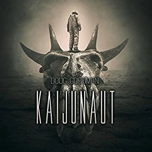 Audiobook: Kaijunaut by Doug Goodman (Narrated by Marlin May)