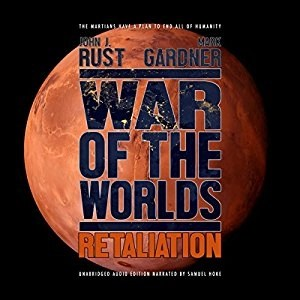 Audiobook: War of the Worlds Retaliation by John J. Rust & Mark Gardner