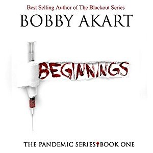 Audiobook: Pandemic: Beginnings by Bobby Akart (Narrated by John David Farrell & Kris Adams)